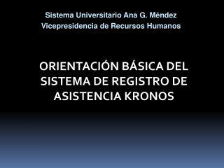 ORIENTACI N B SICA DEL SISTEMA DE REGISTRO DE ASISTENCIA KRONOS