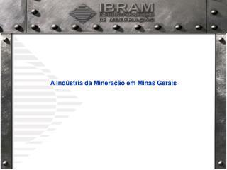 A Ind stria da Minera  o em Minas Gerais