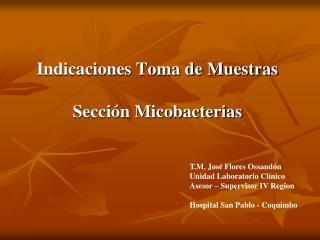 Indicaciones Toma de Muestras  Secci n Micobacterias