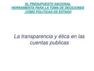 EL PRESUPUESTO NACIONAL HERRAMIENTA PARA LA TOMA DE DECICIONES  COMO POLITICAS DE ESTADO
