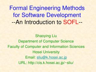 Formal Engineering Methods for Software Development --An Introduction to SOFL--