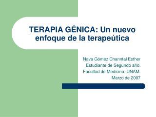 TERAPIA G NICA: Un nuevo enfoque de la terape tica
