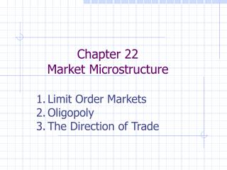 Chapter 22 Market Microstructure