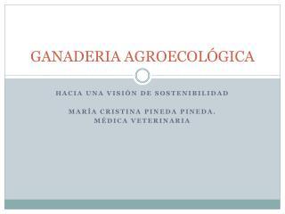 GANADERIA AGROECOL GICA