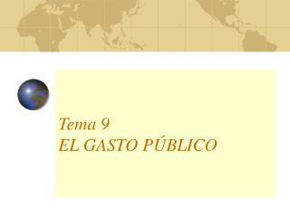 Tema 9 EL GASTO P BLICO
