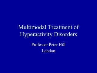 Multimodal Treatment of Hyperactivity Disorders