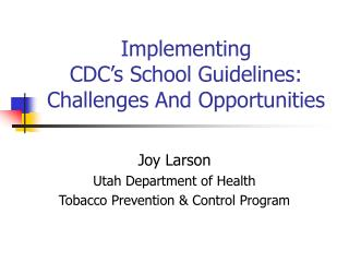 Implementing  CDC s School Guidelines:  Challenges And Opportunities