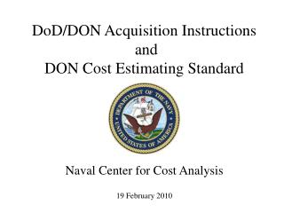 Naval Center for Cost Analysis19 February 2010