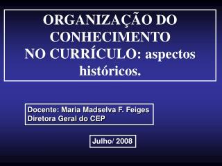 ORGANIZA  O DO CONHECIMENTO  NO CURR CULO: aspectos hist ricos.