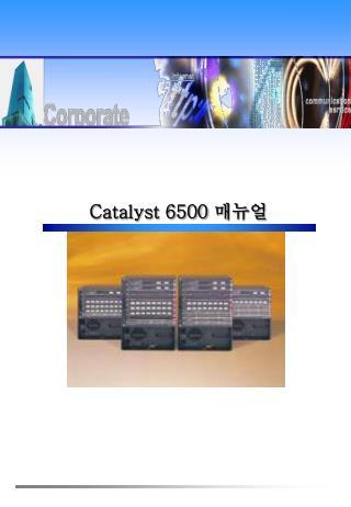 Catalyst 6500