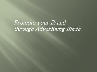 Advertising Blades