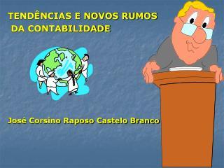 TEND NCIAS E NOVOS RUMOS  DA CONTABILIDADE           Jos  Corsino Raposo Castelo Branco