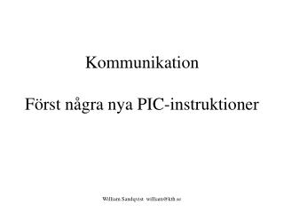 Kommunikation  F rst n gra nya PIC-instruktioner