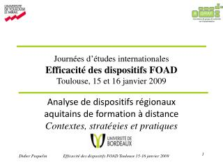 Journ es d  tudes internationales Efficacit  des dispositifs FOAD Toulouse, 15 et 16 janvier 2009