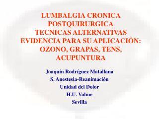 LUMBALGIA CRONICA POSTQUIRURGICA TECNICAS ALTERNATIVAS EVIDENCIA PARA SU APLICACI N: OZONO, GRAPAS, TENS, ACUPUNTURA