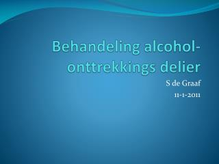 Behandeling alcohol-onttrekkings delier