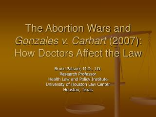 The Abortion Wars and  Gonzales v. Carhart 2007: How Doctors Affect the Law