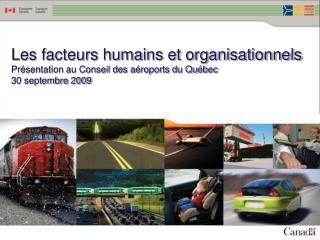 Les facteurs humains et organisationnels Pr sentation au Conseil des a roports du Qu bec 30 septembre 2009