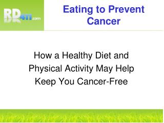 Eating to Prevent Cancer