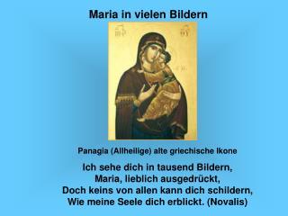 Panagia Allheilige alte griechische Ikone Ich sehe dich in tausend Bildern, Maria, lieblich ausgedr ckt, Doch keins von