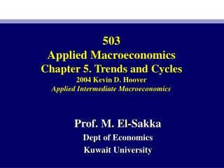 503 Applied Macroeconomics Chapter 5. Trends and Cycles 2004 Kevin D. Hoover Applied Intermediate Macroeconomics