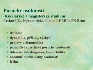 Poruchy osobnosti  bakal rsk  a magistersk  studium Ceskov  E., Psychiatrick  klinika LF MU a FN Brno
