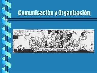 Comunicaci n y Organizaci n