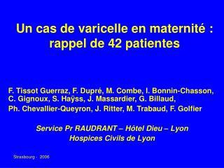 Un cas de varicelle en maternit  : rappel de 42 patientes