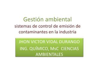Gesti n ambiental sistemas de control de emisi n de contaminantes en la industria