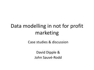 Data modelling in not for profit marketing