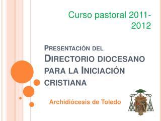 Presentaci n del Directorio diocesano para la Iniciaci n cristiana