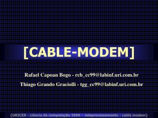 {URICER - ci ncia da computa  o 1999 -  teleprocessamento - cable modem}