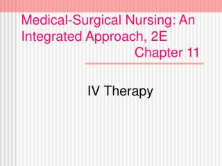 Medical-Surgical Nursing: An Integrated Approach, 2E                               Chapter 11