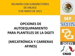 REUNI N CON SUBDIRECTORES DE ENLACE 3 DE MAYO DE 2011