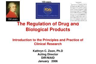 The Regulation of Drug and Biological Products  Introduction to the Principles and Practice of Clinical Research