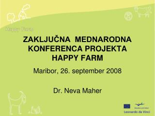ZAKLJUCNA  MEDNARODNA KONFERENCA PROJEKTA  HAPPY FARM