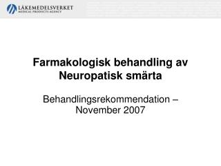 Farmakologisk behandling av Neuropatisk sm rta