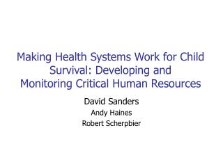 Making Health Systems Work for Child Survival: Developing and Monitoring Critical Human Resources