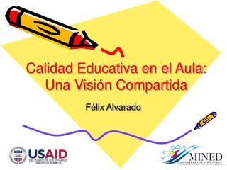 Calidad Educativa en el Aula: Una Visi n Compartida