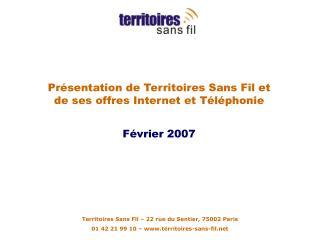 Pr sentation de Territoires Sans Fil et de ses offres Internet et T l phonie  F vrier 2007