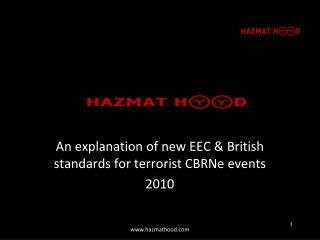 An explanation of new EEC  British standards for terrorist CBRNe events 2010