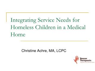 Integrating Service Needs for Homeless Children in a Medical Home