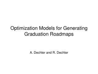 Optimization Models for Generating Graduation Roadmaps