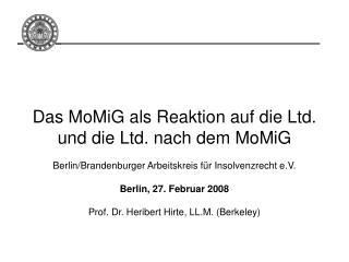 Das MoMiG als Reaktion auf die Ltd.  und die Ltd. nach dem MoMiG   Berlin