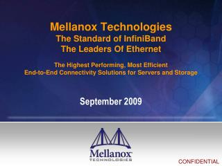 Mellanox Technologies The Standard of InfiniBand The Leaders Of Ethernet  The Highest Performing, Most Efficient End-to-