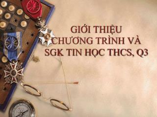 GII THIU CHUONG TR NH V  SGK TIN HC THCS, Q3