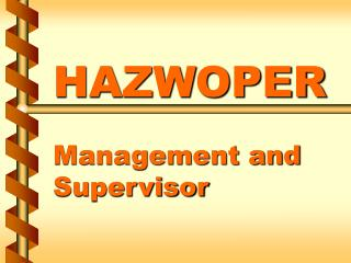 HAZWOPER  Management and Supervisor