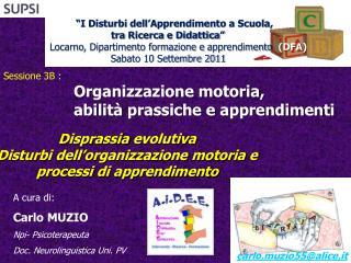 Disprassia evolutiva   Disturbi dell organizzazione motoria e  processi di apprendimento