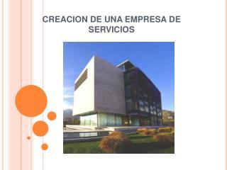 CREACION DE UNA EMPRESA DE SERVICIOS