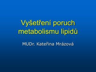 Vy etren  poruch metabolismu lipidu